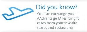 Did you know? You can exchange your AAdvantage Miles for gift cards from your favorite stores and restaurants.